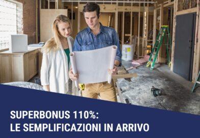Superbonus 110%: le semplificazioni in arrivo